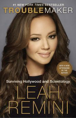 [PDF] [EPUB] Troublemaker: Surviving Hollywood and Scientology Download by Leah Remini