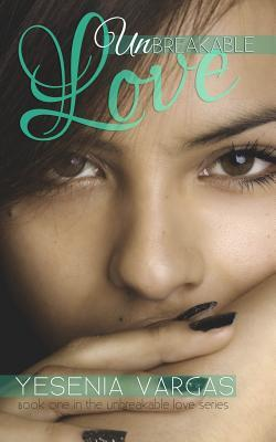 [PDF] [EPUB] Unbreakable Love Download by Yesenia Vargas