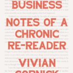 [PDF] [EPUB] Unfinished Business: Notes of a Chronic Re-Reader Download