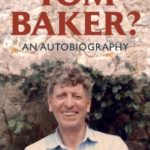 [PDF] [EPUB] WHO ON EARTH IS TOM BAKER? An Autobiography Download