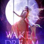 [PDF] [EPUB] Wake the Dream (Hedgehill Marsh Book 1) Download