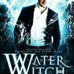 [PDF] [EPUB] Water Witch: A Dustin Walker Anthology and Other Tales Download