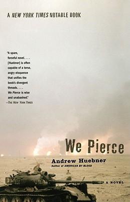 [PDF] [EPUB] We Pierce: A Novel Download by Andrew Huebner