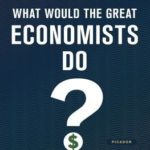 [PDF] [EPUB] What Would the Great Economists Do?: How Twelve Brilliant Minds Would Solve Today's Biggest Problems Download