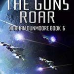 [PDF] [EPUB] When the Guns Roar (Siobhan Dunmoore Book 6) Download