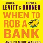 [PDF] [EPUB] When to Rob a Bank: …And 131 More Warped Suggestions and Well-Intended Rants Download