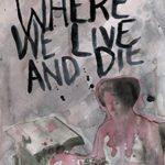 [PDF] [EPUB] Where We Live and Die Download