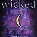 [PDF] [EPUB] Wicked: Witch and Curse (Wicked, #1-2) Download