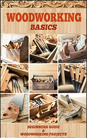 [PDF] [EPUB] Woodworking: Woodworking for beginners, DIY Project Plans, Woodworking book, Learn fast how to start with woodworking projects Step by Step (Woodworking Basics) Download by J.J. Sandor