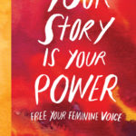 [PDF] [EPUB] Your Story Is Your Power: How Women Can Tap Into Their Past to Create a Better Future Download