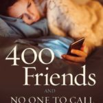 [PDF] [EPUB] 400 Friends and No One to Call: Breaking Through Isolation and Building Community Download