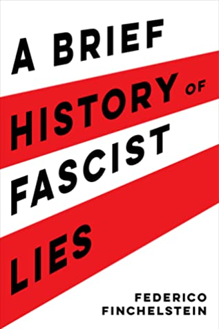 [PDF] [EPUB] A Brief History of Fascist Lies Download by Federico Finchelstein