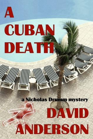 [PDF] [EPUB] A Cuban Death Download by David  Anderson