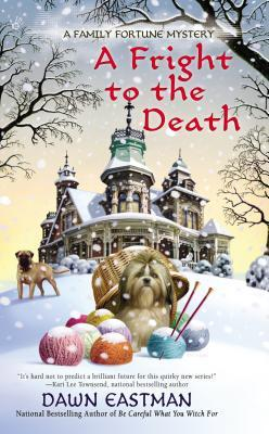 [PDF] [EPUB] A Fright to the Death (A Family Fortune Mystery, #3) Download by Dawn Eastman