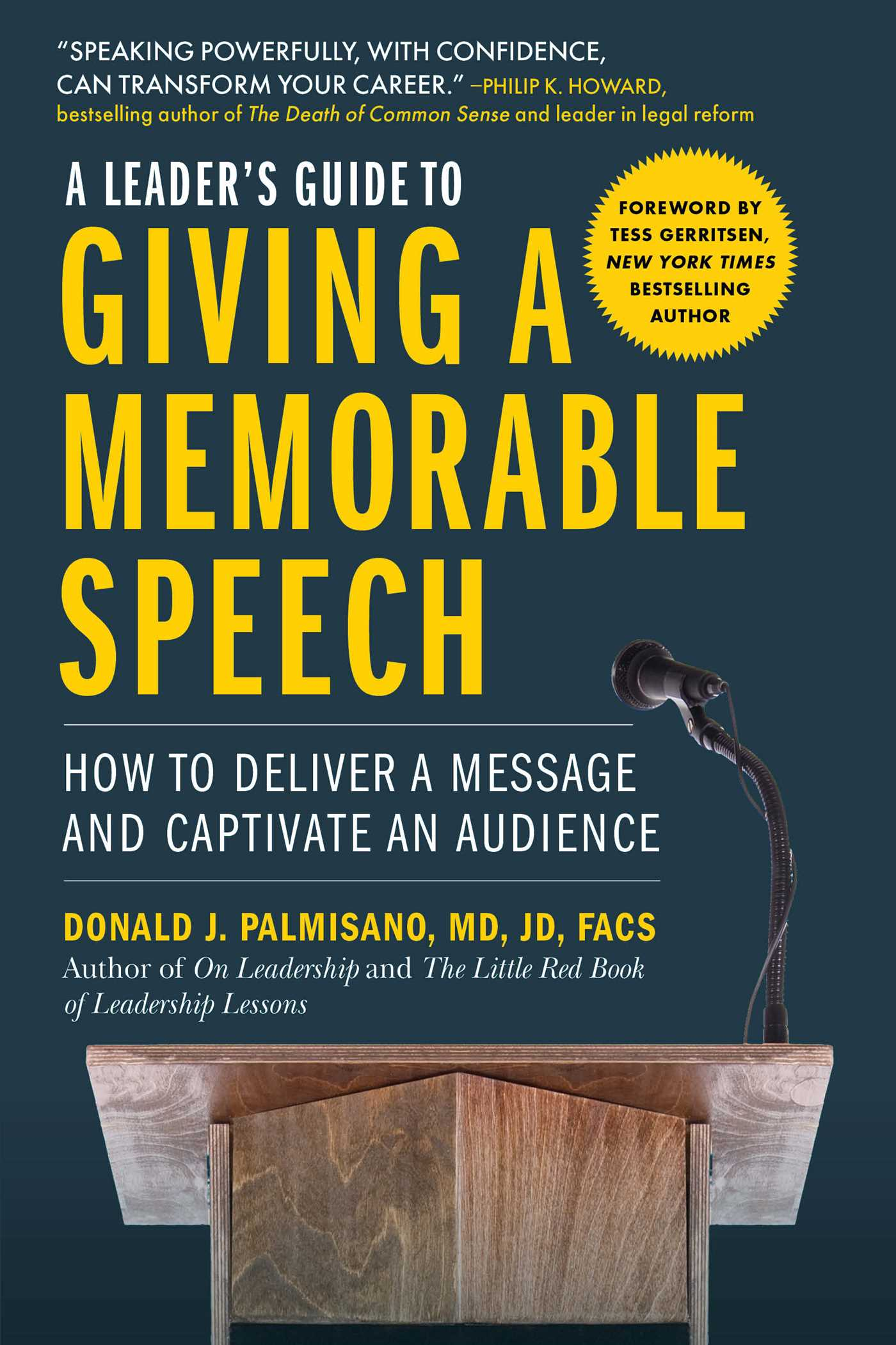 [PDF] [EPUB] A Leader's Guide to Giving a Memorable Speech: How to Deliver a Message and Captivate an Audience Download by Donald J. Palmisano