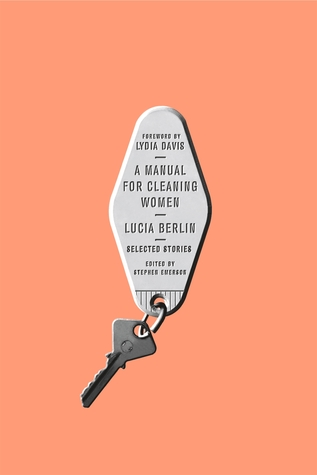 [PDF] [EPUB] A Manual for Cleaning Women: Selected Stories Download by Lucia Berlin