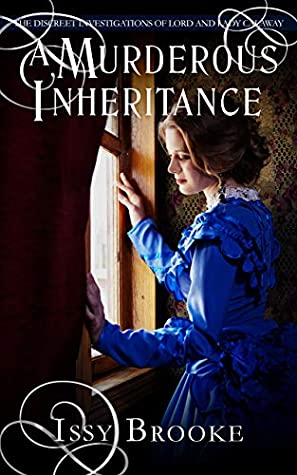[PDF] [EPUB] A Murderous Inheritance (The Discreet Investigations of Lord and Lady Calaway #3) Download by Issy Brooke