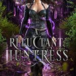 [PDF] [EPUB] A Reluctant Huntress (Tales of the Wild Hunt Book 1) Download
