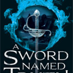 [PDF] [EPUB] A Sword Named Truth (Rise of the Alliance, #1) Download
