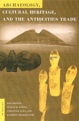 [PDF] ARCHAEOLOGY CULTURAL HERITAGE AND THE ANTIQUITIES TRADE (Cultural Heritage Studies (Paperback)) Download by Neil Brodie