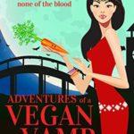 [PDF] [EPUB] Adventures of a Vegan Vamp (Vegan Vamp, #1) Download