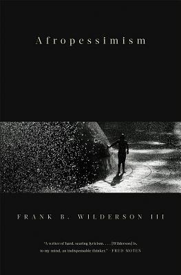 [PDF] [EPUB] Afropessimism Download by Frank B. Wilderson III