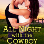 [PDF] [EPUB] All Night with the Cowboy (River Ranch, #2) Download