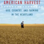 [PDF] [EPUB] American Harvest: God, Country, and Farming in the Heartland Download