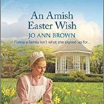 [PDF] [EPUB] An Amish Easter Wish (Green Mountain Blessings #2) Download