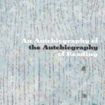 [PDF] [EPUB] An Autobiography of the Autobiography of Reading Download