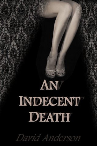 [PDF] [EPUB] An Indecent Death Download by David  Anderson