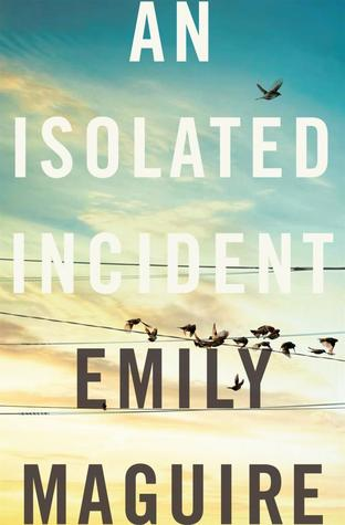 [PDF] [EPUB] An Isolated Incident Download by Emily Maguire
