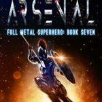 [PDF] [EPUB] Ancient Arsenal (Full Metal Superhero Book #7) Download