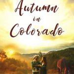[PDF] [EPUB] Autumn in Colorado (Colorado Crazy, #5) Download