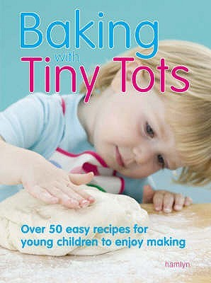 [PDF] [EPUB] Baking with Tiny Tots: Over 50 Easy Recipes for Young Children to Enjoy Making Download by Becky   Johnson