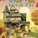 [PDF] [EPUB] Be Careful What You Witch For (A Family Fortune Mystery, #2) Download