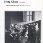[PDF] [EPUB] Being Given: Toward a Phenomenology of Givenness Download