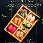 [PDF] [EPUB] Bento Looking Good: Your Bento Companion Download
