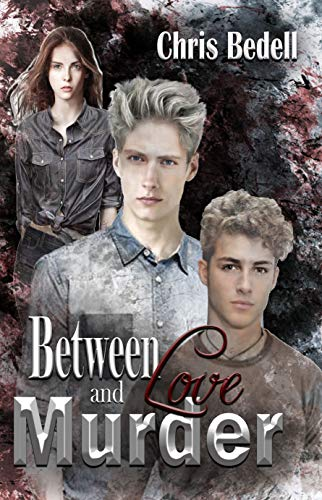 [PDF] [EPUB] Between Love and Murder Download by Chris Bedell