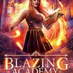 [PDF] [EPUB] Blazing Academy: Semester One (Academy For All Things Scorching #1) Download