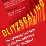 [PDF] [EPUB] Blitzscaling: The Lightning-Fast Path to Building Massively Valuable Companies Download