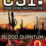 [PDF] [EPUB] Blood Quantum (CSI: Crime Scene Investigation, #14) Download