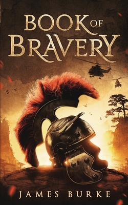 [PDF] [EPUB] Book of Bravery: A novel 2,000 plus years in the making Download by James Burke