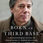 [PDF] [EPUB] Born on Third Base: A One Percenter Makes the Case for Tackling Inequality, Bringing Wealth Home, and Committing to the Common Good Download