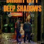 [PDF] [EPUB] Bright City Deep Shadows: A Luke Kelly Crime Story Download