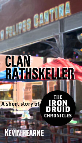[PDF] [EPUB] Clan Rathskeller (The Iron Druid Chronicles, #0.5) Download by Kevin Hearne