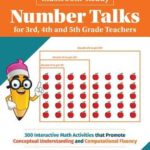 [PDF] [EPUB] Classroom-Ready Number Talks for Third, Fourth and Fifth Grade Teachers: 1000 Interactive Math Activities that Promote Conceptual Understanding and Computational Fluency Download