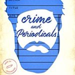 [PDF] [EPUB] Crime and Periodicals (Green Valley Library, #2) Download