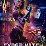 [PDF] [EPUB] Cyber Witch (Cyber Witch: 2082 Book 1) Download