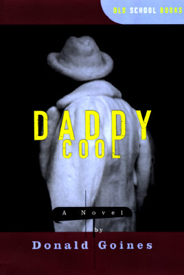 [PDF] [EPUB] Daddy Cool: A Novel Download by Donald Goines
